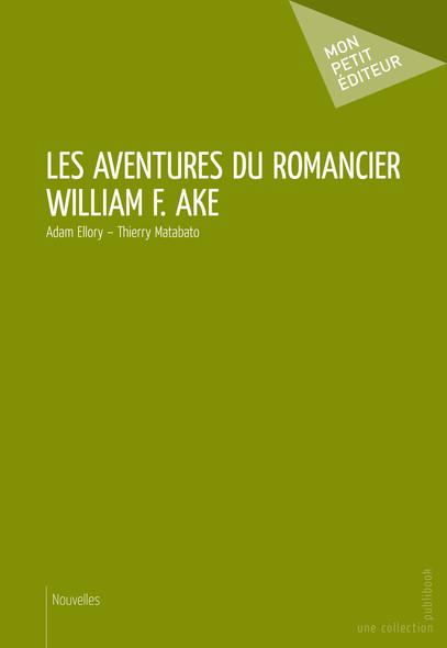 Les Aventures du romancier William F. Ake