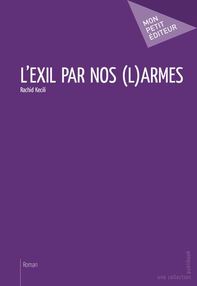 L'Exil par nos (L)armes