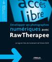 Développer ses photographies numériques avec RawTherapee : Le logiciel libre de traitement de fichiers RAW