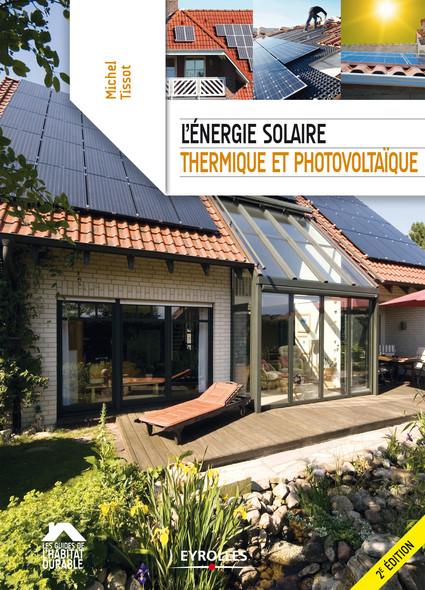 L'énergie solaire, thermique et photovoltaïque : Mode d'emploi pour particulier !
