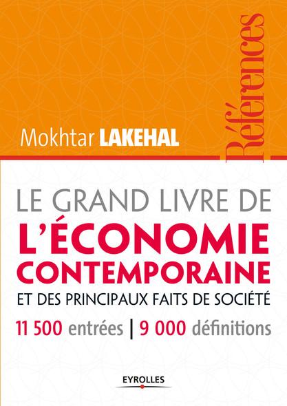 Le grand livre de l'économie contemporaine et des principaux faits de société : 11.500 entrées - 9.000 définitions