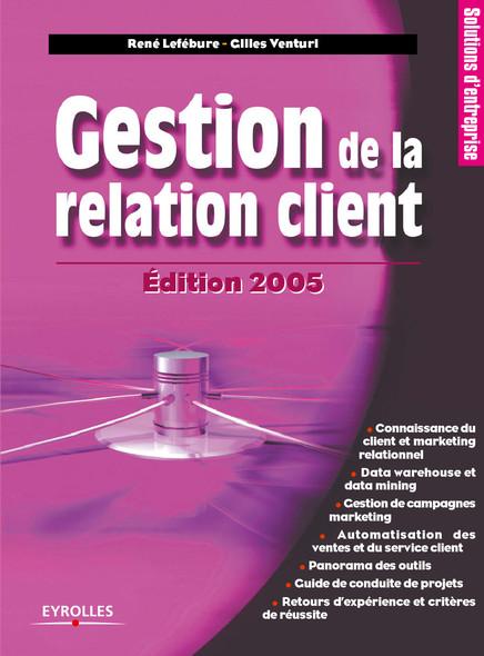 Gestion de la relation client : Edition 2005