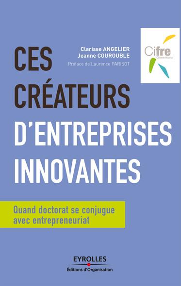 Ces créateurs d'entreprises innovantes : Quand doctorat se conjugue avec entrepreneuriat