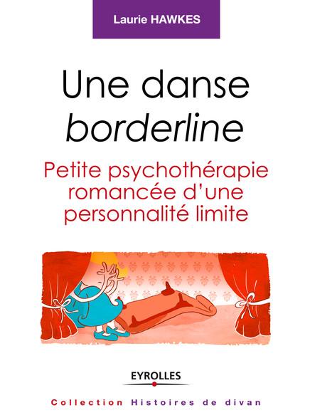 Une danse borderline : Petite psychothérapie romancée d'une personnalité limite - Histoires de divan