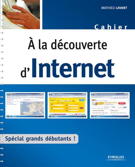 A la découverte d'Internet : Spécial grands débutants !