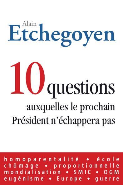 10 questions auxquelles le prochain Président n'échappera pas