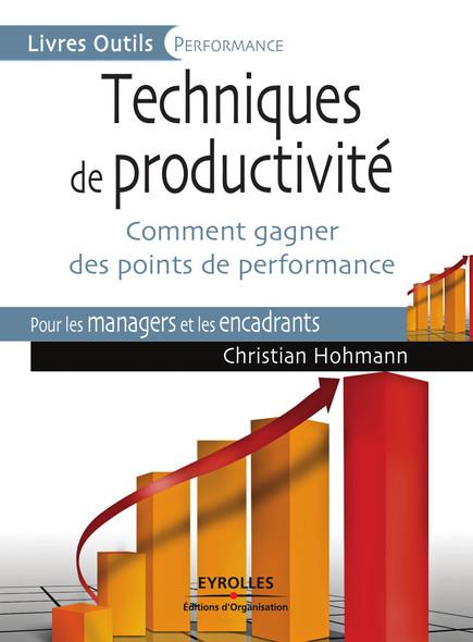 Techniques de productivité : Comment gagner des points de performance - Pour les managers et les encadrants