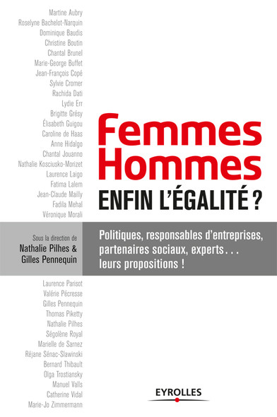 Femmes-hommes : enfin l'égalité ? : Politiques, responsables d'entreprise, partenaires sociaux, experts... leur proposition