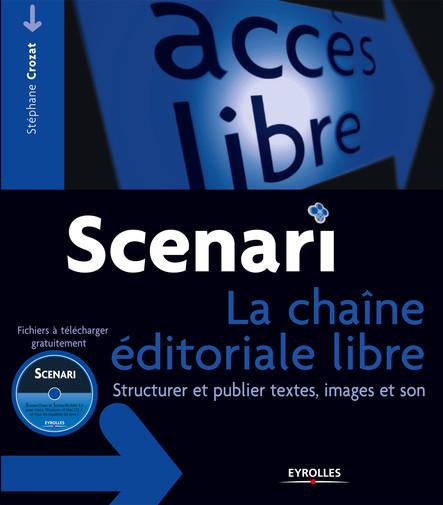 Scenari - La chaîne éditoriale libre : Structurer et publier textes, images et son