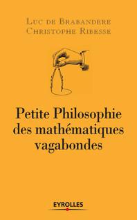 Petite philosophie des mathématiques vagabondes | Christophe, Ribesse