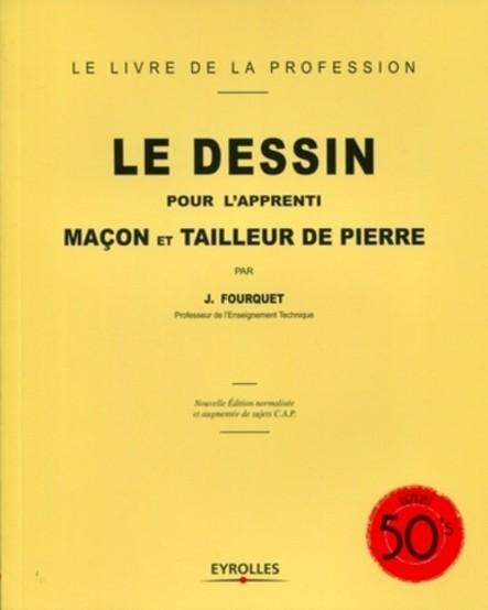 Le dessin pour l'apprenti maçon et tailleur de pierre : Le livre de la profession - Reprint 50's