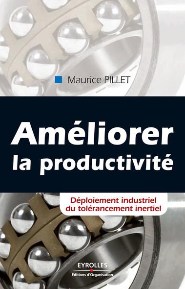 Améliorer la productivité : Déploiement industriel du tolérancement inertiel