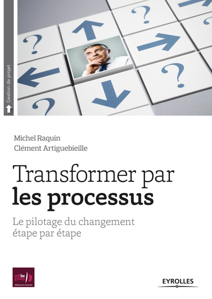 Transformer par les processus : Le pilotage du changement étape par étape