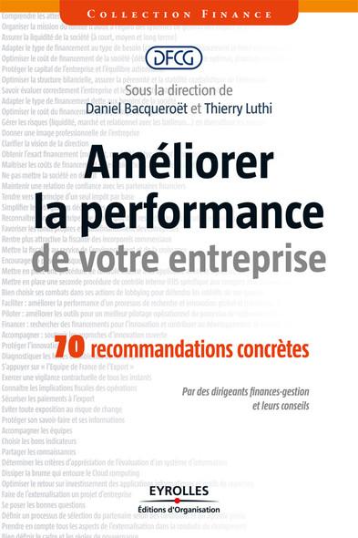 Améliorer la performance de votre entreprise : 70 recommandations concrètes