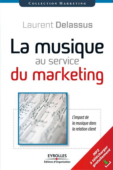 La musique au service du marketing : L'impact de la musique dans la relation clients