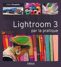 Lightroom 3 par la pratique | Gilles, Theophile