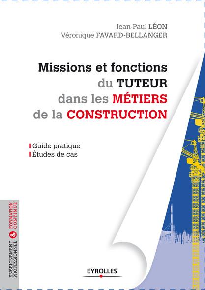 Missions et fonctions du tuteur dans les métiers de la construction : Guide pratique - Etudes de cas
