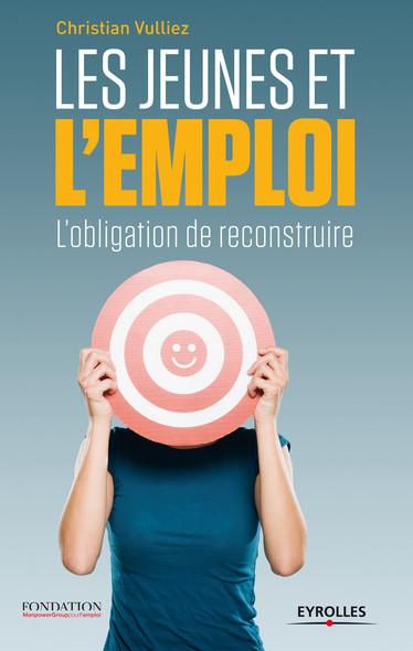 Les jeunes et l'emploi : L'obligation de reconstruire