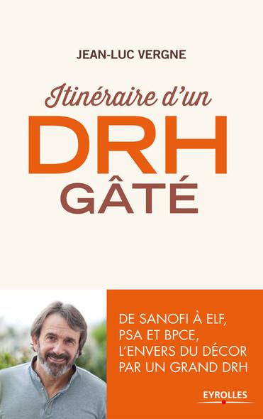 Itinéraire d'un DRH gâté : De Sanofi à ELF, PSA et BPCE, l'envers du décor par un grand DRH