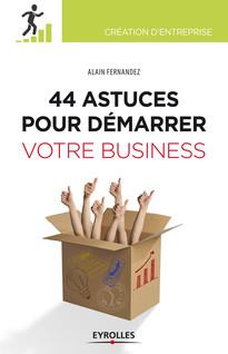 44  astuces pour démarrer votre business | Alain, Fernandez