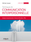 Techniques de communication interpersonnelle : Analyse transactionnelle - Ecole de Palo Alto - PNL