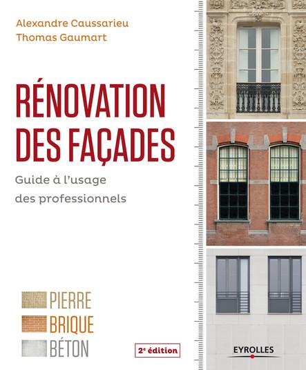 Rénovation des façades : Guide à l'usage des professionnels - Pierre, brique, béton