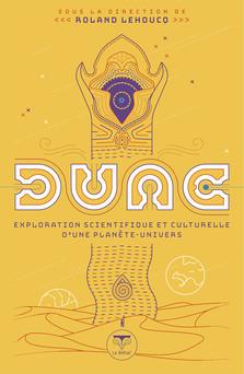 Dune, exploration scientifique et culturelle d'une planète-univers   Roland Lehoucq