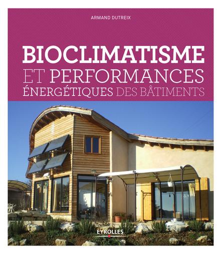 Bioclimatisme et performances énergétiques des bâtiments