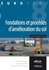 Fondations et procédés d'amélioration du sol : Guide d'application de l'Eurocode 8 (parasismique)