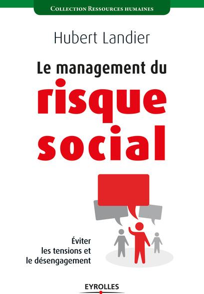 Le management du risque social : Eviter les tensions et le désengagement