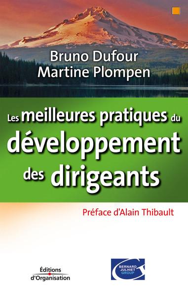 Les meilleures pratiques du développement des dirigeants : Préface d'Alain Thibault