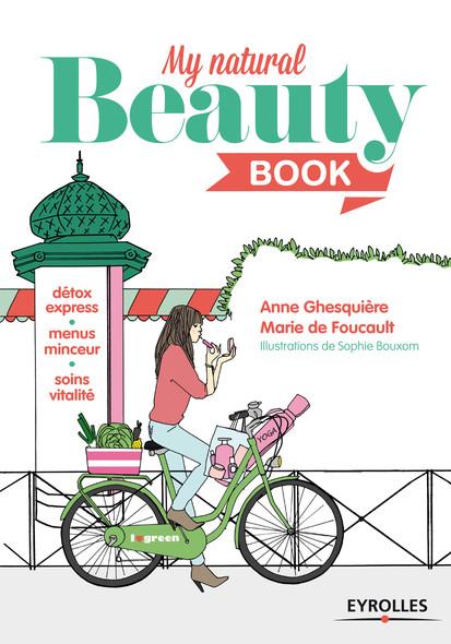 My Natural Beauty Book : Détox express - Menus minceur - Soins vitalité