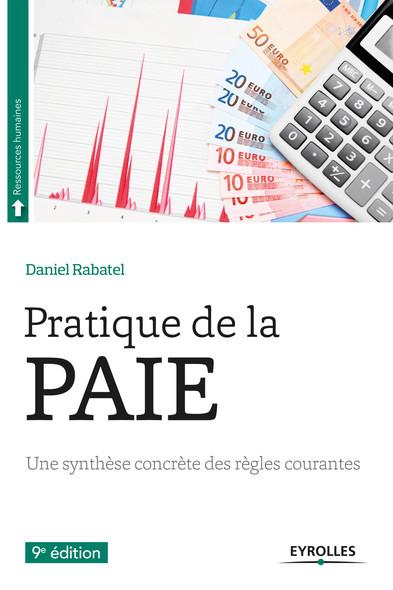 Pratique de la paie : Une synthese concrète des règles courantes