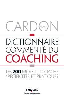 Dictionnaire commenté du coaching   Alain, Cardon