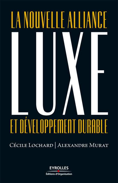 Luxe et développement durable : La nouvelle alliance