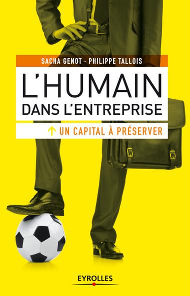 L'humain dans l'entreprise, un capital à préserver