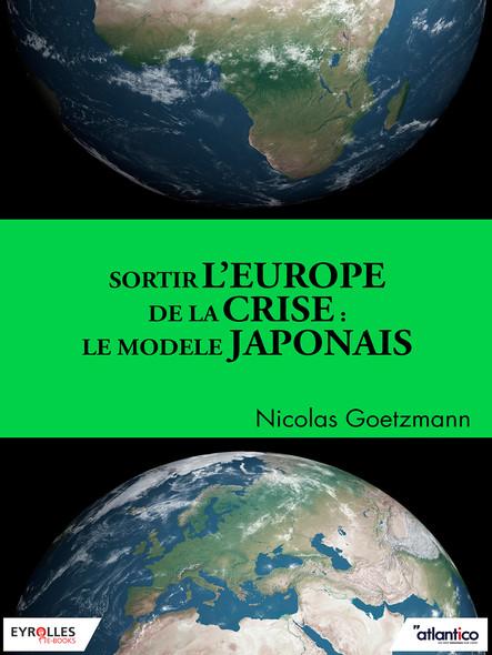 Sortir l'Europe de la crise : Le modèle japonais