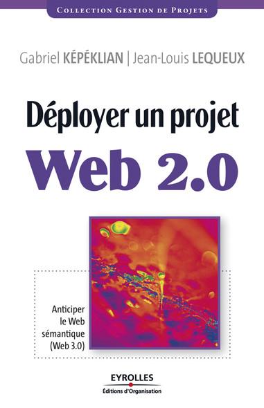 Déployer un projet Web 2.0 : Anticiper le Web sémantique (Web 3.0)