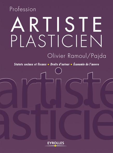 Artiste plasticien : Statuts sociaux et fiscaux - Droits d'auteur - Economie de l'oeuvre