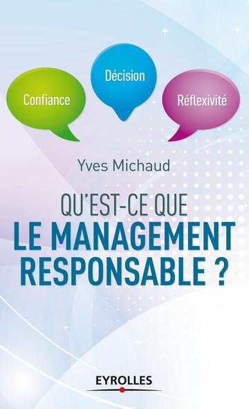 Qu'est-ce que le management responsable ? : Confiance, décision, réflexivité