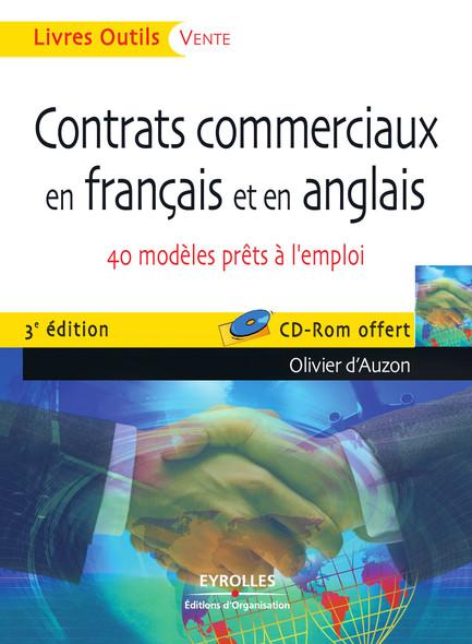 Contrats commerciaux en français et en anglais : 40 modèles prêts à l'emploi - CD-Rom offert