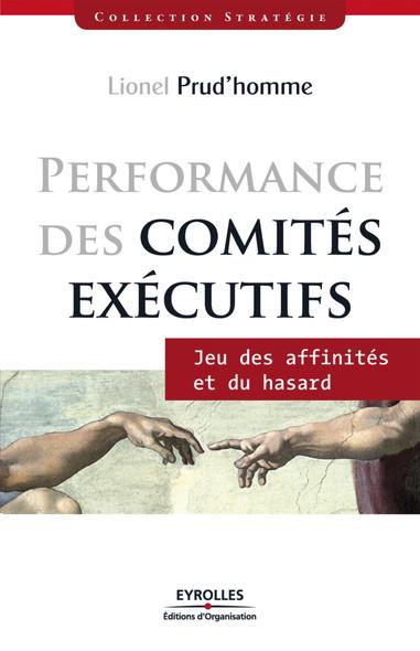 Performance des comités éxécutifs : Jeux des affinités et du hasard