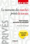 Le mémento des marchés privés de travaux : Intervenants, passation et travaux