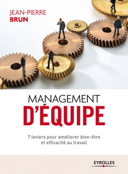 Management d'équipe : 7 leviers pour améliorer bien-être et efficacité au travail