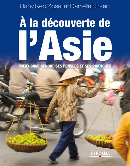 A la découverte de l'Asie : Mieux comprendre ses pensées et ses pratiques