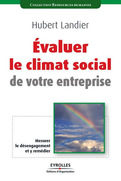 Evaluer le climat social de votre entreprise : Mesurer le désengagement et y remédier