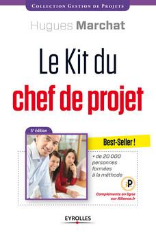 Le kit du chef de projet : Plus de 20.000 personnes formées à la méthode 3P - Complément en ligne sur Allience.fr   Marchat Hugues