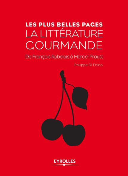 La littérature gourmande : De François Rabelais à Marcel Proust