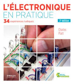 L'électronique en pratique : 34 expériences ludiques | Platt Charles