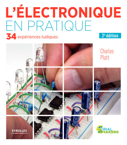 L'électronique en pratique : 34 expériences ludiques